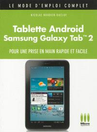 Tablette Android Samsung Galaxy Tab 2 : pour une prise en main facile et rapide