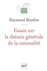 Essais sur la théorie générale de la rationalité : action sociale et sens commun