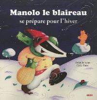 Manolo le blaireau, Manolo le blaireau se prépare pour l'hiver