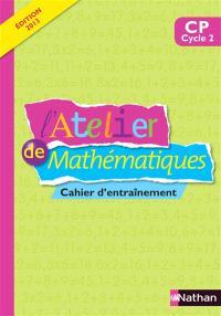 L'atelier de mathématiques, CP cycle 2 : cahier d'entraînement