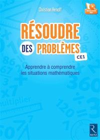 Résoudre des problèmes : apprendre à comprendre des situations mathématiques : CE1