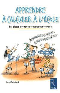 Apprendre à calculer à l'école : les pièges à éviter en contexte francophone