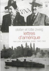 Lettres d'Amérique : New York, Argentine, Brésil, 1940-1942