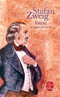 Balzac : le roman de sa vie