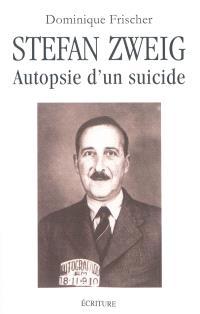Stefan Zweig : autopsie d'un suicide