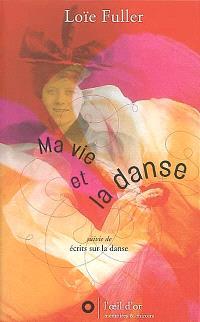 Ma vie et la danse; Suivi de Ecrits sur la danse