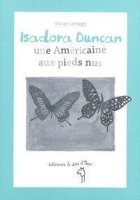 Isadora Duncan, une Américaine aux pieds nus