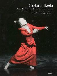 Carlotta Ikeda : danse butô et au-delà = Carlotta Ikeda : Butô dance and beyond