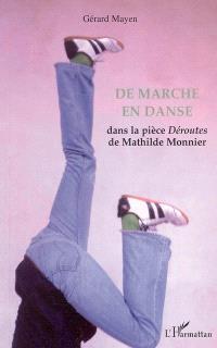 De marche en danse dans la pièce Déroutes de Mathilde Monnier