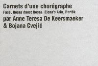 Carnets d'une chorégraphe : Fase, Rosas danst Rosas, Elena's Aria, Bartok