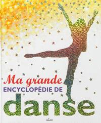 Ma grande encyclopédie de danse