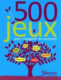 500 jeux pour s'oxygéner les neurones
