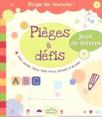 Pièges & défis : spécial jeux de lettres