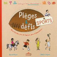 Pièges & défis : sports : mots fléchés, jeux de logique, jeux d'observation...