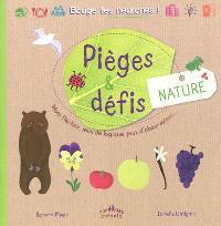 Pièges et défis : nature : mots fléchés, jeux de logique, jeux d'observation...