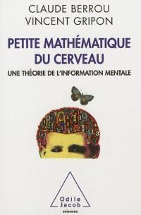 Petite mathématique du cerveau : une théorie de l'information mentale