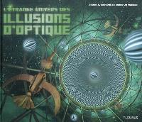 L'étrange univers des illusions d'optique