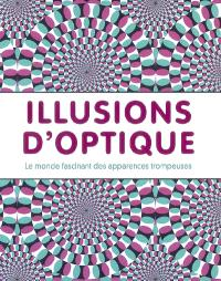 Illusions d'optique : le monde fascinant des illusions trompeuses