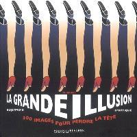 La grande illusion d'optique : 300 images pour perdre la tête