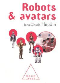 Robots & avatars : le rêve de Pygmalion