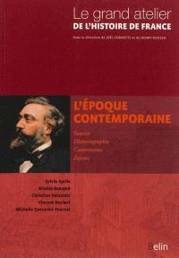 Le grand atelier de l'histoire de France. Volume 3, L'époque contemporaine : 1815-2005