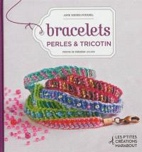 Bracelets : perles & tricotin