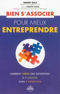 Bien s'associer pour mieux entreprendre : comment créer une entreprise à plusieurs sans s'entretuer