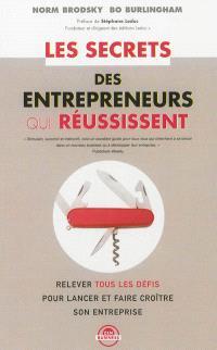Les secrets des entrepreneurs qui réussissent : relever tous les défis pour se lancer et faire croître son entreprise