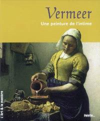 Vermeer, une peinture de l'intime