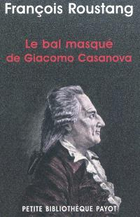 Le bal masqué de Giacomo Casanova (1725-1798)