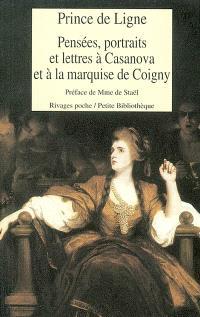 Pensées, portraits et lettres à Casanova et à la marquise de Coigny