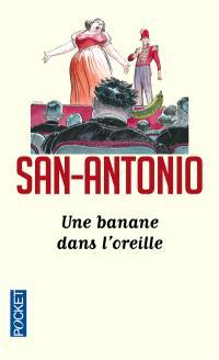 San-Antonio. Volume 94, Une banane dans l'oreille