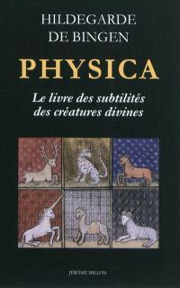 Physica : le livre des subtilités des créatures divines