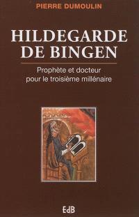 Hildegarde de Bingen : prophète et docteur pour troisième millénaire