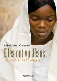 Elles ont vu Jésus  : les femmes de l'évangile