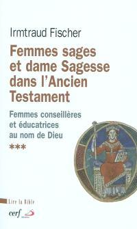 Femmes sages et dame Sagesse dans l'Ancien Testament : des femmes conseillères et éducatrices au nom de Dieu