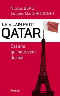Le vilain petit Qatar : cet ami qui nous veut du mal
