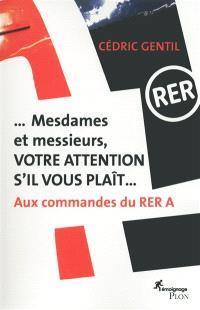 Mesdames et messieurs, votre attention s'il vous plaît : aux commandes du RER A