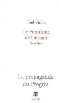 Le futurisme de l'instant : stop-eject