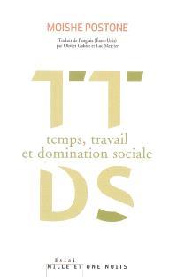 Temps, travail et domination sociale : une réinterprétation de la théorie critique de Marx