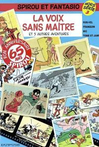 Spirou et Fantasio : hors série. Volume 3, La voix sans maître : et 5 autres aventures