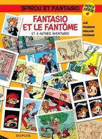 Spirou et Fantasio : hors série. Volume 4, Fantasio et le fantôme : et 4 autres aventures