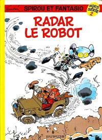 Spirou et Fantasio : hors série. Volume 2, Radar le robot