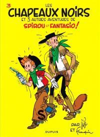 Spirou et Fantasio. Volume 3, Les chapeaux noirs : et 3 autres aventures de Spirou et Fantasio !