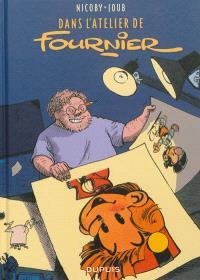 Dans l'atelier de Fournier. Volume 1