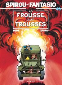 Spirou et Fantasio. Volume 40, La Frousse aux trousses