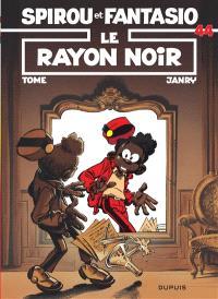 Spirou et Fantasio. Volume 44, Le Rayon noir