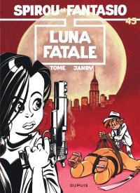Spirou et Fantasio. Volume 45, Luna fatale