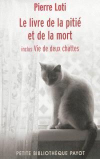 Le livre de la pitié et de la mort; Vie de deux chattes