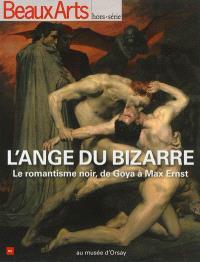 L'ange du bizarre : le romantisme noir, de Goya à Max Ernst au musée d'Orsay